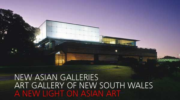 New Asian galleries, Art Gallery of New South Wales. A new light on Asian Art